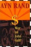 Ayn Rand: Wer ist John Galt?