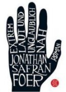 Jonathan Safran Foer: Extrem laut und unglaublich nah