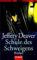 Jeffery Deaver: Schule des Schweigens